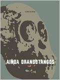 Ainda Orangotangos