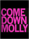 Come Down Molly