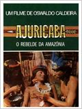 Ajuricaba - O rebelde da Amazônia