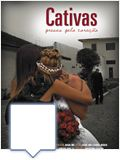 Foto : Cativas - Presas pelo Coração