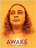 Awake - A Vida de Yogananda