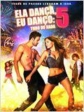 Ela Dança, Eu Danço 5: Tudo ou Nada