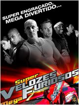Super Velozes, Mega Furiosos