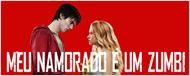 Comédia romântica Meu Namorado é um Zumbi ganha trailer legendado